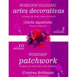 Workshops de Artes de Decorativas e de Patchwork