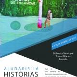 """Exposição """"Ajudaris' 16 Histórias de Encantar Escritas por Jovens Autores"""""""